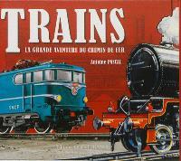 Trains : la grande aventure du chemin de fer