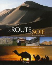 La route de la soie : retour vers l'Orient