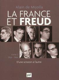 La France et Freud. Volume 2, 1954-1964 : d'une scission à l'autre