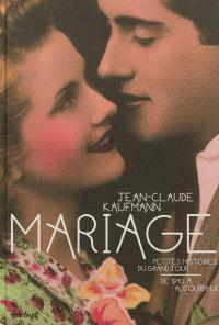 Mariage : petites histoires du grand jour, de 1940 à aujourd'hui