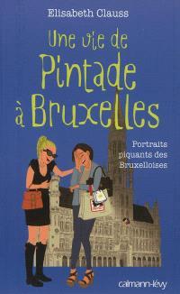 Une vie de pintade à Bruxelles : portraits piquants des Bruxelloises