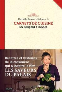 Carnets de cuisine : du Périgord à l'Elysée