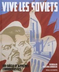 Vive les Soviets : un siècle d'affiches communistes