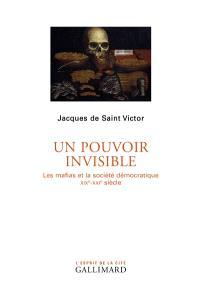 Un pouvoir invisible : les mafias et la société démocratique : XIXe-XXIe siècle