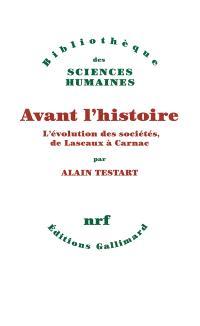 Avant l'histoire : l'évolution des sociétés, de Lascaux à Carnac