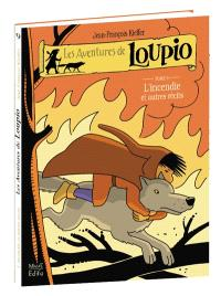 Les aventures de Loupio. Volume 9, L'incendie : et autres récits