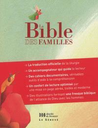 La Bible des familles : la Bible de la liturgie, illustrée et documentée