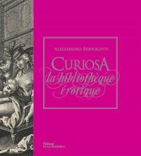 Curiosa : la bibliothèque érotique