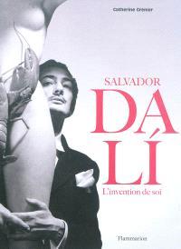Salvador Dali : l'invention de soi