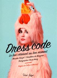 Dress code : le bon vêtement au bon moment