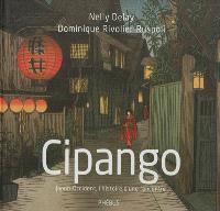 Cipango : Japon-Occident, l'histoire d'une rencontre
