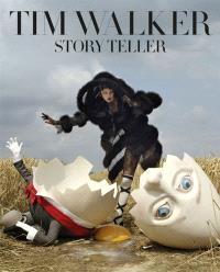 Tim Walker : story teller