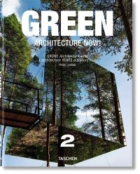 L'architecture verte d'aujourd'hui ! = Green architecture now ! = Grüne Architektur heute !. Volume 2