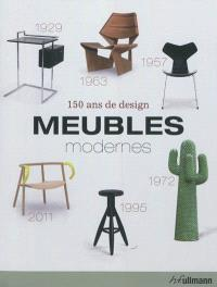 Meubles modernes : 150 ans de design = Modern furniture : 150 years of design = Moderne möbel : 150 jahre design