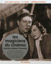 Les magiciens du cinéma : Carné, Prévert, Trauner