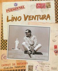 Lino Ventura : carnet de voyages