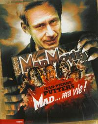 Mad movies, la légende : Mad... ma vie !