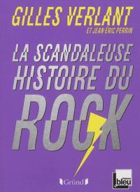 La scandaleuse histoire du rock