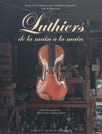 Luthiers, de la main à la main