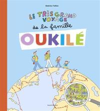La famille Oukilé, Le très grand voyage de la famille Oukilé