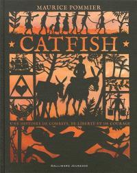 Catfish : une histoire de combats, de liberté et de courage