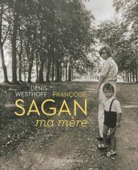Françoise Sagan, ma mère