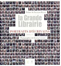 La grande librairie : portraits d'écrivains