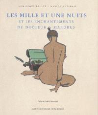 Les Mille et une nuits et les enchantements du docteur Mardrus