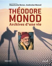 Théodore Monod : archives d'une vie