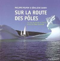 Sur la route des pôles : un tour du monde en famille à bord de Fleur australe