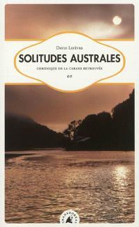 Solitudes australes, chronique de la cabane retrouvée