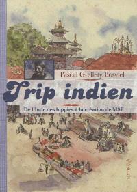 Trip indien : de l'Inde des hippies à la création de MSF