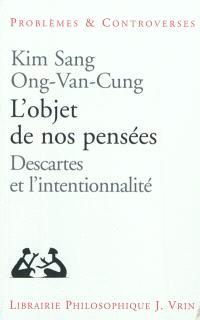 L'objet de nos pensées : Descartes et l'intentionnalité