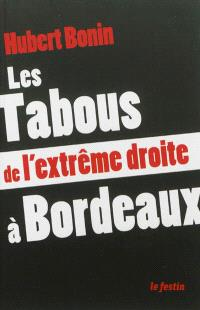 Les tabous de l'extrême droite à Bordeaux