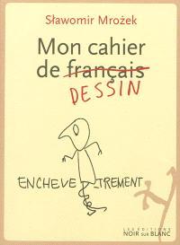 Mon cahier de (français) dessin