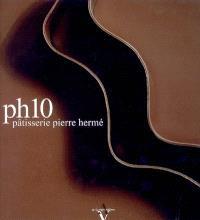PH10 : pâtisserie Pierre Hermé