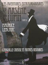 Les aventures extraordinaires d'Arsène Lupin. Volume 2, L'aiguille creuse : et autres histoires