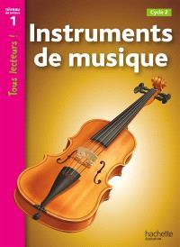 Instruments de musique : cycle 2, niveau de lecture 1