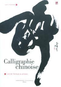 Calligraphie chinoise : l'art de l'écriture au pinceau