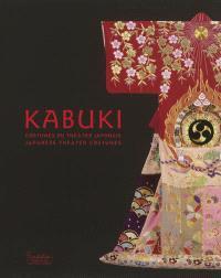 Kabuki, costumes du théâtre japonais : exposition, Paris, Fondation Pierre Bergé-Yves Saint-Laurent, du 7 mars au 15 juillet 2012 = Japanese theater costumes