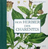 Mon herbier de campagne, Mon herbier des Charentes : 93 planches botaniques anciennes revisitées, plantes sauvages et cultivées en France