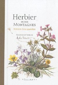 Herbier de nos montagnes : itinéraires d'une aquarelliste