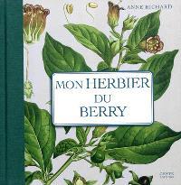Mon herbier de campagne, Mon herbier du Berry : 93 planches botaniques anciennes revisitées, plantes sauvages et cultivées en France