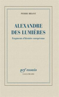 Alexandre des Lumières : fragments d'histoire européenne