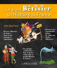 Le grand bêtisier de l'histoire de France