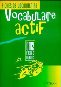 Vocabulaire actif CM2, cycle 3, niveau 3 : fichier de l'élève