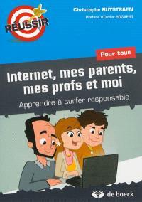Internet, mes parents, mes profs et moi : apprendre à surfer responsable : pour tous