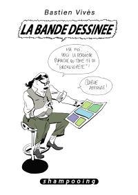 Bastien Vivès. Volume 6, La bande dessinée