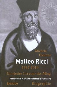 Matteo Ricci : un jésuite à la cour des Ming