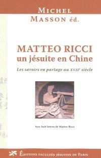 Matteo Ricci, un jésuite en Chine : les savoirs en partage au XVIIe siècle